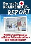 Der große Krankenhaus-Report: Welche Krankenhäuser Sie auf keinen Fall betreten sollten - auch nicht als Besucher