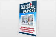 Der große Krankenhaus-Report: Welche Krankenhäuser Sie auf keinen Fall...